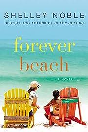 Forever Beach: A Novel por Shelley Noble