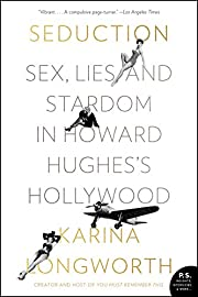 Seduction: Sex, Lies, and Stardom in Howard…