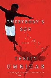 Everybody's Son: A Novel – tekijä: Thrity…