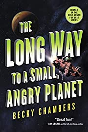 The Long Way to a Small, Angry Planet…