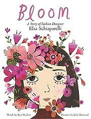 Bloom: A Story of Fashion Designer Elsa…