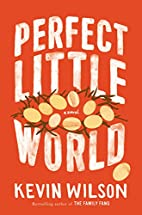 Perfect Little World: A Novel by Kevin…