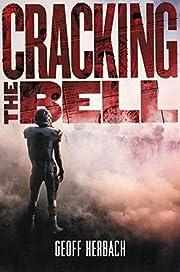 Cracking the Bell por Geoff Herbach
