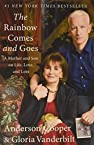 Image of the book The Rainbow Comes and Goes: A Mother and Son On Life, Love, and Loss by the author