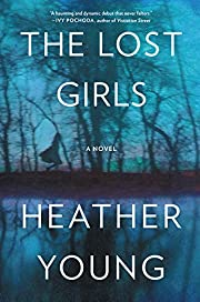The Lost Girls: A Novel por Heather Young