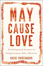 May Cause Love: An Unexpected Journey of…