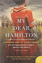 My Dear Hamilton: A Novel of Eliza Schuyler…