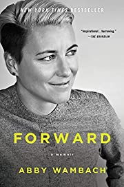 Forward : a memoir de Abby Wambach