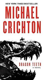 Dragon Teeth: A Novel de Michael Crichton