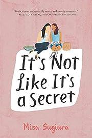 It's Not Like It's a Secret af Misa Sugiura