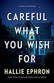 Careful What You Wish For: A Novel of…