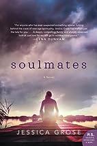 Soulmates: A Novel by Jessica Grose