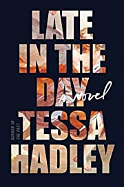 Late in the Day: A Novel af Tessa Hadley