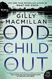 Odd Child Out: A Novel de Gilly Macmillan