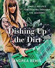 Dishing Up the Dirt: Simple Recipes for…