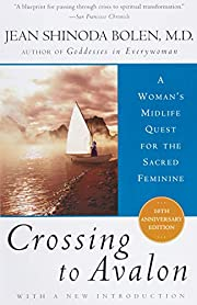 Crossing to Avalon: A Woman's Midlife Quest…