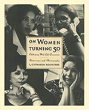 On Women Turning Fifty: Celebrating Mid-Life…