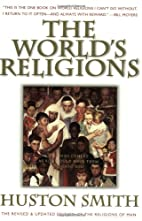 The World's Religions: Our Great Wisdom…