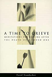 A Time to Grieve: Meditations for Healing…