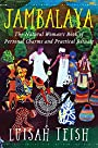 Jambalaya: The Natural Woman's Book of Personal Charms and Practical Rituals - Luisah Teish