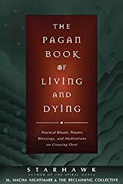The Pagan Book of Living and Dying:…