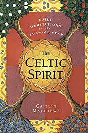 The Celtic Spirit: Daily Meditations for the…