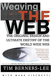 Weaving the Web: The Original Design and…