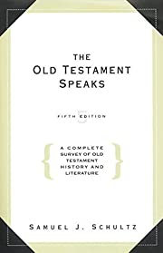 The Old Testament Speaks: A Complete Survey…