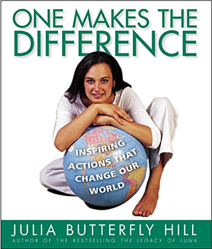 One Makes the Difference: Inspiring Actions that Change our World, Julia Hill; Jessica Hurley; Hill, Julia; Hurley, Jessica