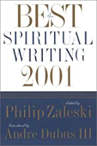 The Best Spiritual Writing 2001 by Philip…
