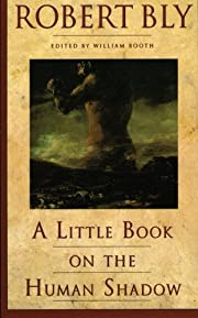 A Little Book on the Human Shadow (Little…