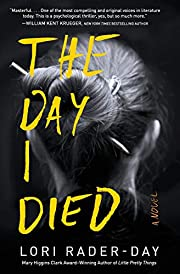The Day I Died: A Novel – tekijä: Lori…