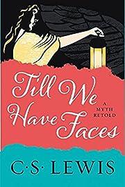 Till We Have Faces: A Myth Retold de C. S.…