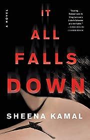 It All Falls Down: A Novel af Sheena Kamal