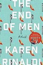 The End of Men: A Novel by Karen Rinaldi