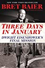 Image of the book Three Days in January: Dwight Eisenhower's Final Mission by the author