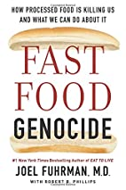 Fast Food Genocide: How Processed Food is…