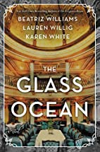 The Glass Ocean: A Novel by Beatriz Williams