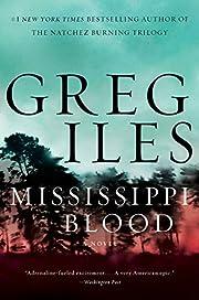 Mississippi Blood: A Novel by Greg Iles