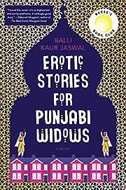 Erotic Stories for Punjabi Widows: A Novel…