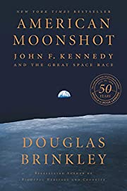 American Moonshot: John F. Kennedy and the…