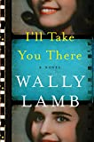 I'll Take You There: A Novel, Lamb, Wally