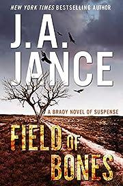 Field of Bones: A Brady Novel of Suspense…