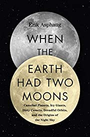 When the Earth Had Two Moons (Cannibal…