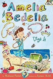Amelia Bedelia digs in par Herman Parish