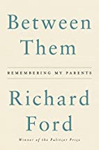 Between Them: Remembering My Parents by…
