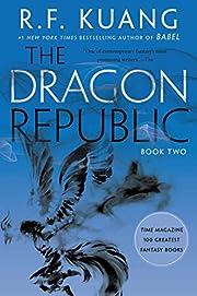 The Dragon Republic (The Poppy War, 2) af R.…
