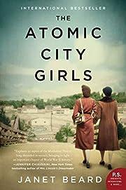 The Atomic City Girls: A Novel – tekijä:…