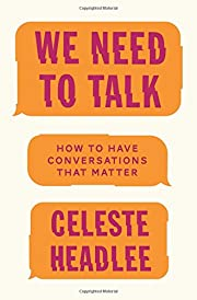We Need to Talk: How to Have Conversations…