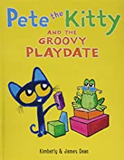 Pete the Kitty and the Groovy Playdate (Pete…